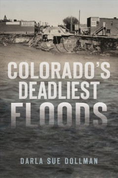 Colorado's Deadliest Floods