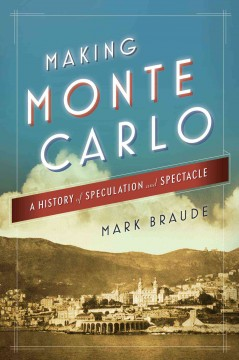 Making Monte Carlo A History of Speculation and Spectacle