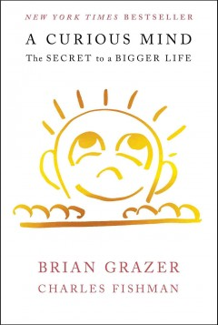 A curious mind  the secret to a bigger life