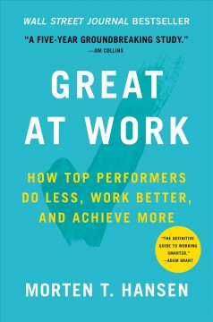 Bookjacket for  Great at work : how top performers do less, work better, and achieve more