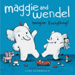 Bookjacket for  Maggie and Wendel : imagine everything!