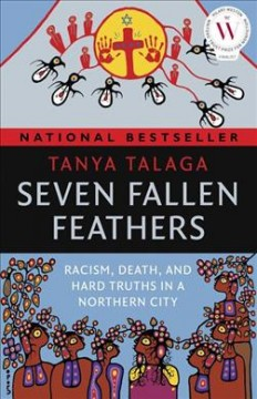 Seven Fallen Feathers Racism, Death, and Hard Truths in a Northern City