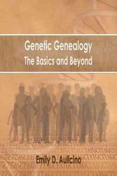 Bookjacket for  Genetic genealogy : the basics and beyond