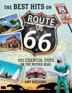 The Best Hits on Route 66 100 Essential Stops on the Mother Road