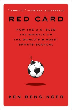 bookjacket for Red card : how the U.S. blew the whistle on the world's biggest sports scandal