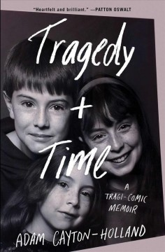 Tragedy Plus Time A Tragi-comic Memoir