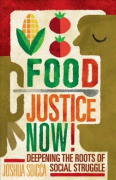 Food Justice Now Deepening the Roots of Social Struggle