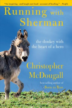 Running with Sherman The Donkey with the Heart of a Hero