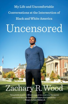 Uncensored My Life and Uncomfortable Conversations at the Intersection of Black and White America