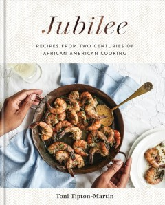 Jubilee Recipes from Two Centuries of African-American Cooking