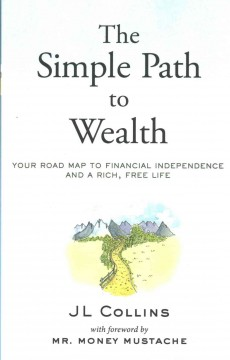 Bookjacket for  The simple path to wealth : your road map to financial independence and a rich, free life