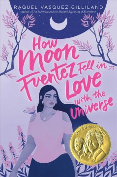 Bookjacket for  How Moon Fuentez Fell in Love With the Universe