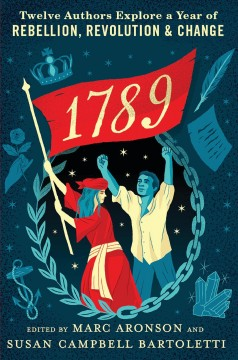 Bookjacket for  1789: Twelve Authors Explore a Year of Rebellion, Revolution, and Change