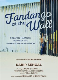 Fandango at the Wall Creating Harmony Between the United States and Mexico