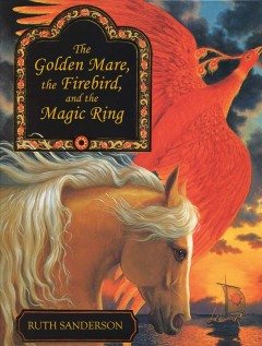 Bookjacket for The Golden Mare, the Firebird, and the magic ring