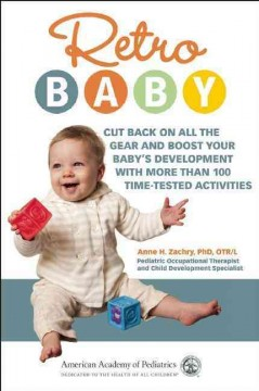 Bookjacket for  Retro baby : cut back on all the gear and boost your baby's development with more than 100 time-tested activities