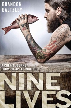 Nine Lives A Chef's Journey from Chaos to Control