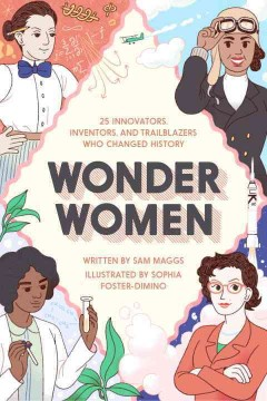 bookjacket for Wonder women : 25 innovators, inventors, and trailblazers who changed history