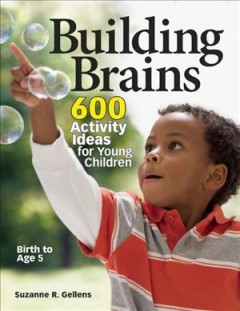 Bookjacket for  Building Brains : 600 Activity Ideas for Young Children
