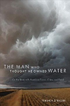 The Man Who Thought He Owned Water On the Brink with American Farms, Cities, and Food