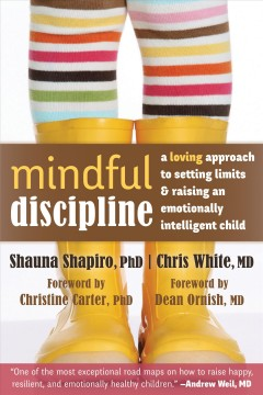 Bookjacket for  Mindful Discipline : A Loving Approach to Setting Limits and Raising an Emotionally Intelligent Child