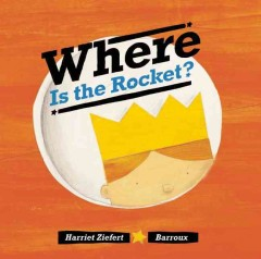 Bookjacket for  Where Is the Rocket?
