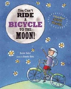Bookjacket for  You Can't Ride a Bicycle to the Moon