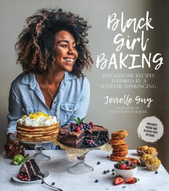 Black Girl Baking Wholesome Recipes Inspired by a Soulful Upbringing