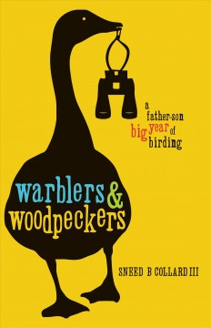 Warblers & Woodpeckers A Father-Son Big Year of Birding