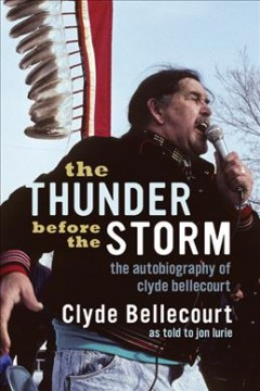 The Thunder Before the Storm The Autobiography of Clyde Bellecourt