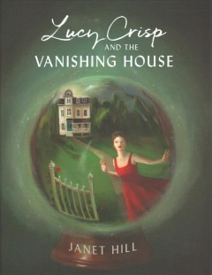 Bookjacket for  Lucy Crisp and the Vanishing House