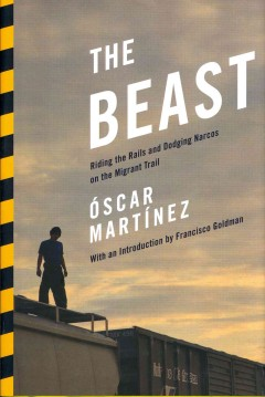 The Beast Riding the Rails and Dodging Narcos on the Migrant Trail