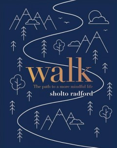 Walk The Path to a More Mindful Life