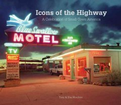 Icons of the Highway A Celebration of Small-Town America