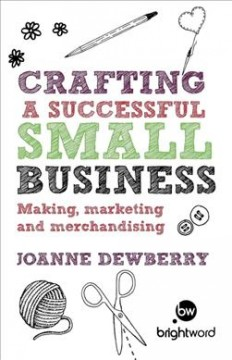 Bookjacket for  Crafting : a successful small business : making, marketing and merchandising