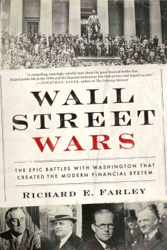 Wall Street Wars The Epic Battles with Washington that Created the Modern Financial System