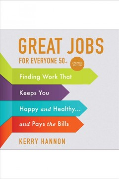 Bookjacket for  Great jobs for everyone 50 +, updated edition [electronic resource] : finding work that keeps you happy and healthy...and pays the bills