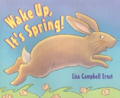 Wake-Up,-It's-Spring!-/-by-Lisa-Campbell-Ernst.
