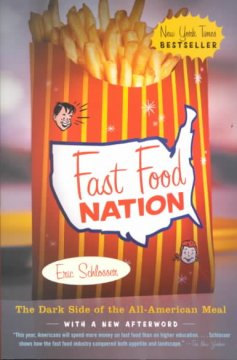 Fast-food-nation-:-the-dark-side-of-the-all-American-meal-/-Eric-Schlosser-;-[with-a-new-afterword].