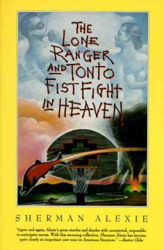 The-Lone-Ranger-and-Tonto-fistfight-in-heaven-/-Sherman-Alexie.