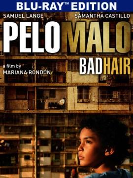 Pelo Malo/Bad Hair