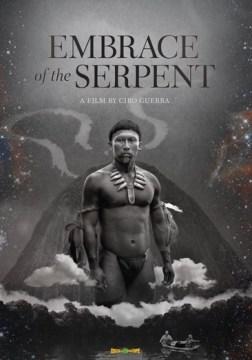 Embrace of the serpent /El abrazo de la serpiente