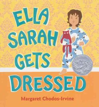 Ella-Sarah-gets-dressed-/-Margaret-Chodos-Irvine.