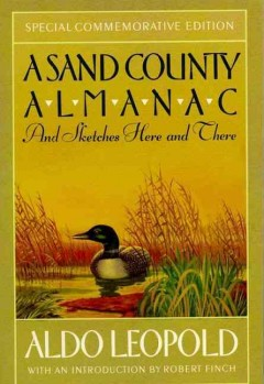 A-Sand-County-almanac,-and-sketches-here-and-there-/-by-Aldo-Leopold-;-illustrated-by-Charles-W.-Schwartz-;-introduction-by-Rob