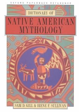 Dictionary-of-Native-American-mythology-/-Sam-D.-Gill,-Irene-F.-Sullivan.