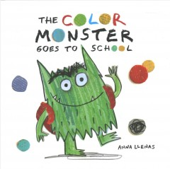 The-Color-Monster-goes-to-school-/-Anna-Llenas.