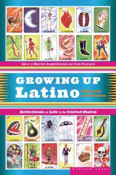 Growing-up-Latino-:-memoirs-and-stories-/-edited-with-an-introduction-by-Harold-Augenbraum-and-Ilan-Stavans-;-foreword-by-Ilan-