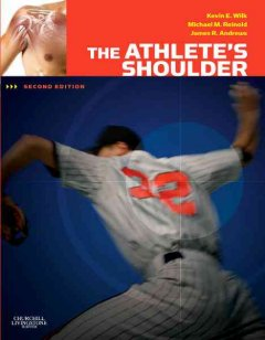 The-athlete's-shoulder-[edited-by]-Kevin-E.-Wilk,-Michael-M.-Reinold,-James-R.-Andrews.