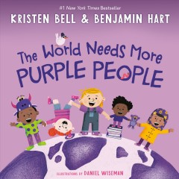 The-world-needs-more-purple-people-/-by-Kristen-Bell-&-Benjamin-Hart-;-illustrations-by-Daniel-Wiseman.