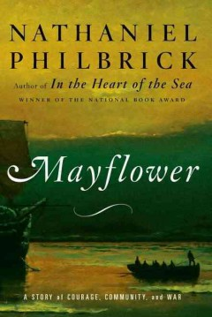 Mayflower-:-a-story-of-courage,-community,-and-war-/-Nathaniel-Philbrick.